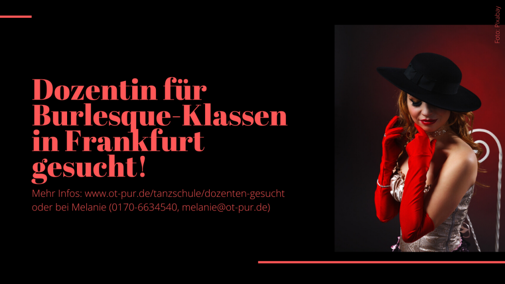 Burlesque-Dozentin in Frankfurt gesucht!